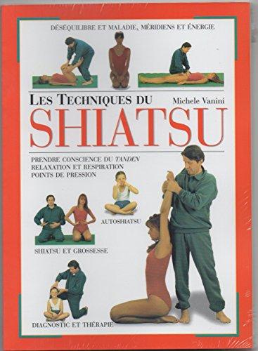 Les techniques du shiatsu par Michele Vanini (Broché)