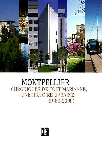 Montpellier Chroniques de port Marianne Une histoire urbaine 1989-2009