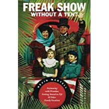 Freak Show Without A Tent: Swimming with Piranhas, Getting Stoned in Fiji and Other Family Vacations by Nevin Martell (2014-06-24)