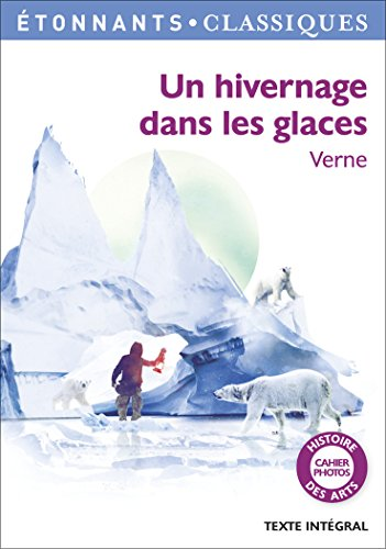Un hivernage dans les glaces (GF Etonnants classiques) por Jules Verne