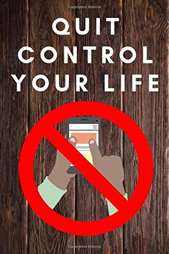 Quit Mobile Phone Addiction Using The Power Of Your Mind Journal: The Perfect Tool To Assist In Your Mission To Overusing Your Mobile Device For Good And Get More Done. (6x9 inches) 120 Pages. Mobile Phone Management Tool