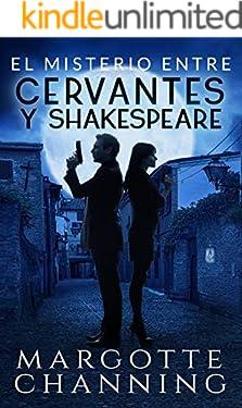 EL MISTERIO ENTRE CERVANTES Y SHAKESPEARE: Un nuevo género de novela: Suspense Romántico  (Policíaca Contemporánea  nº 5)