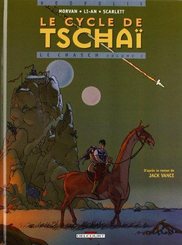 Le cycle de Tschaï (1) : Le chasch : vol I.