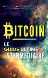 Telecharger Livres Bitcoin Le Guide Ultime Intermediaire pour Apprendre et Investir dans le Bitcoin (PDF,EPUB,MOBI) gratuits en Francaise
