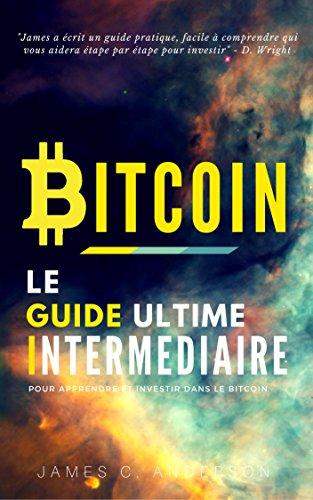 Couverture du livre Bitcoin: Le Guide Ultime Intermédiaire pour Apprendre et Investir dans le Bitcoin