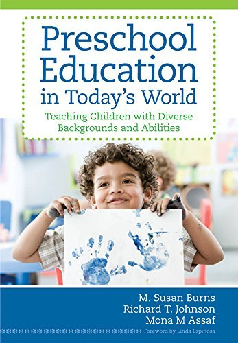 Preschool Education in Today's World: Teaching Children with Diverse Backgrounds and Abilities by M. Susan Burns (2011-09-15)