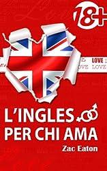 L'inglese per chi ama (18+) +Audiolibro (Italian Edition)