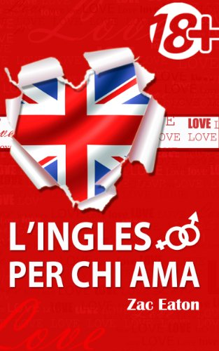 L'inglese per chi ama (18+) +Audiolibro