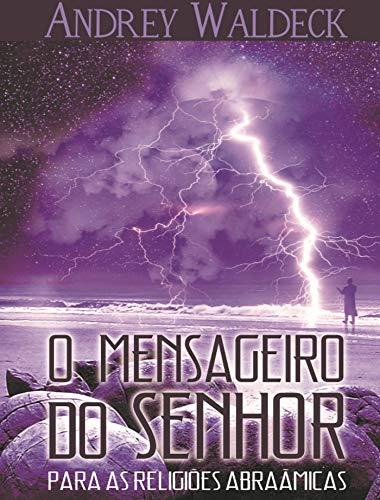 O Mensageiro do Senhor (Portuguese Edition) por Andrey Waldeck