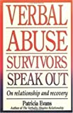 Verbal Abuse Survivors Speak Out on Relationship and Recovery