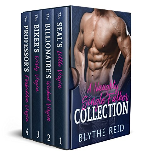 A Naughty Single Father Collection: Military, Billionaire & Professor Bad Boy Box Set (Box Set Extravaganza Book 12)