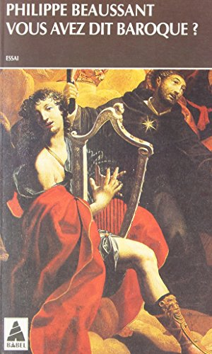 Vous avez dit baroque ? : Musique du passé, pratiques d'aujourd'hui par Philippe Beaussant
