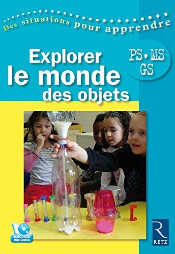 Explorer le monde des objets + CD-Rom