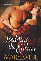 Bedding the Enemy by Mary Wine (2010-08-01)