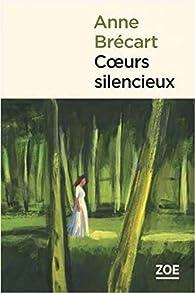 Coeurs silencieux par Anne Brecart