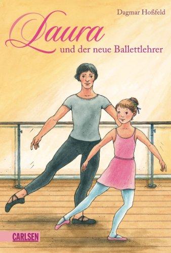 Preisvergleich Produktbild Laura, Band 5: Laura und der neue Ballettlehrer