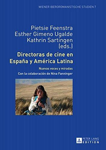 Directoras de cine en España y América Latina: Nuevas voces y miradas (Wiener Iberoromanistische Studien)