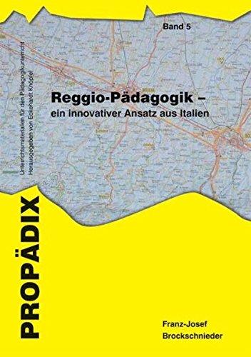Reggio-Pädagogik - ein innovativer Ansatz aus Italien (PROPÄDIX)