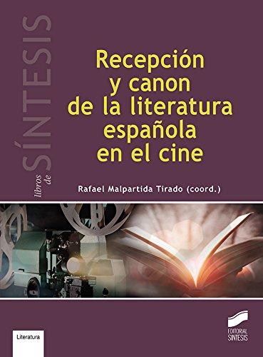 Recepción y canon de la literatura española en el cine (Libros de Síntesis) por Rafael (coodinador) Malpartira Tirado