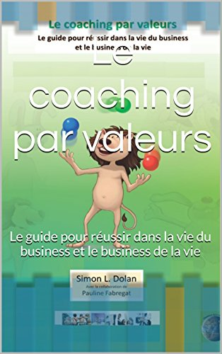 Livre Le coaching par valeurs: Le guide pour réussir dans la vie du business et le business de la vie (The Value of Values) epub pdf