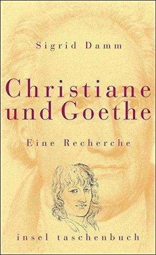 Christiane und Goethe. by Sigrid Damm (2001-01-31)