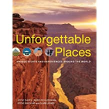 Unforgettable Places: Unique Sites and Experiences Around the World by Steve Davey (2009-09-01)
