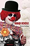 Iraqi Icicle Third Edition by Bernie Dowling
