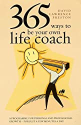 365 Ways to Be Your Own Life Coach by David Lawrence Preston (2007-10-15)