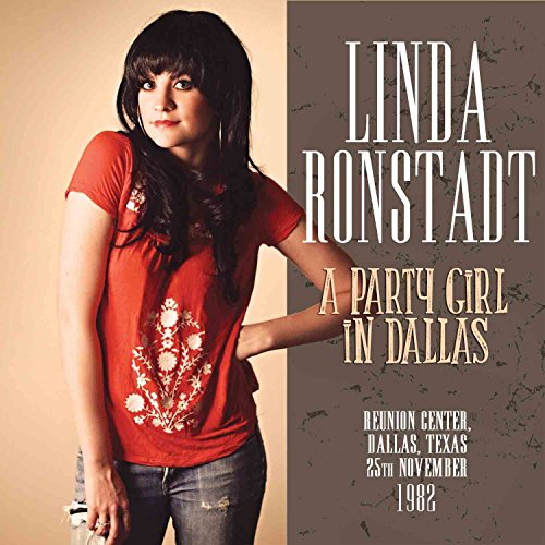 Linda Ronstadt: A Party Girl in Dallas (Audio CD)