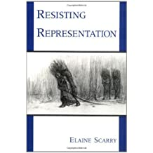 Resisting Representation by Elaine Scarry (1994-09-29)
