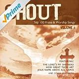 Shout! - Top 100 Praise & Worship Songs Volume 4