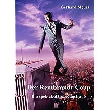 Der Rembrandt-Coup: Ein spektakulärer Kunstraub