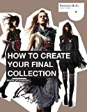How to Create Your Final Collection: A Fashion Student's Handbook (Portfolio Skills)