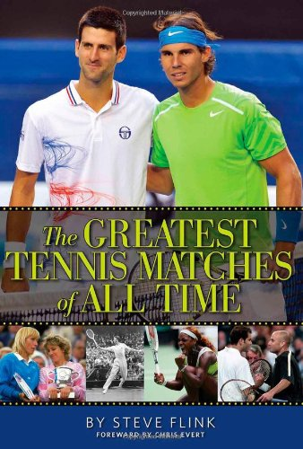 Greatest Tennis Matches of All Time por Steve Flink