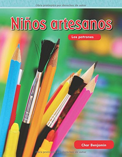 Ninos Artesanos (Crafty Kids) (Spanish Version) (Nivel 1 (Level 1)) (Mathematics Readers Level 1) por Char Benjamin