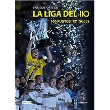 La liga del 110: 100 puntos, 121 goles (Biografías Real Madrid)