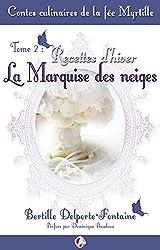 Contes culinaires de la fée Myrtille: Recettes d'hiver, la Marquise des neiges