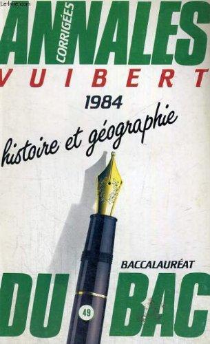 Annales du bac vuibert - corrigees - 1984 - histoire et geographie - baccalaureat