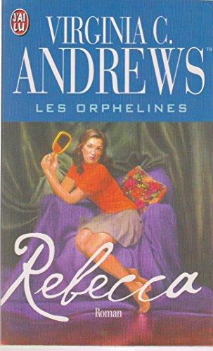 Les orphelines - Rebecca par Virginia C. (Cleo) Andrews