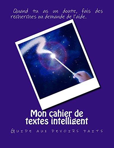 Mon cahier de textes intelligent: Guide aux devoirs