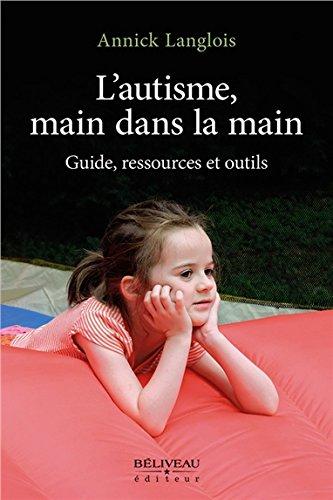 L'autisme, main dans la main - Guide, ressources et outils