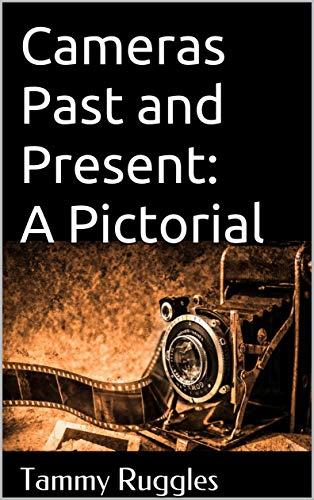 Cameras Past and Present: A Pictorial: A Pictorial usato  Spedito ovunque in Italia