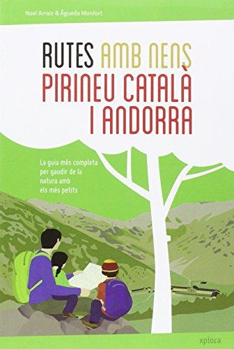 Rutes amb nens pel Pirineu català i Andorra por Noel Arraiz