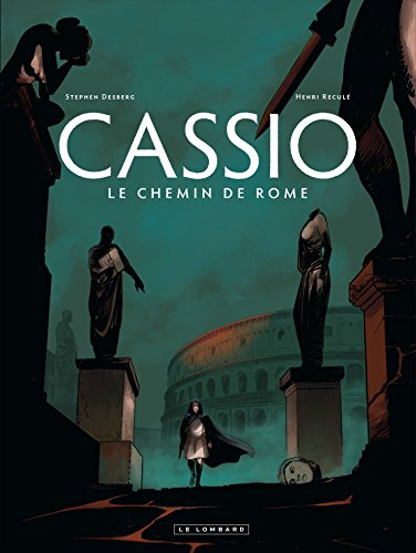 Cassio - tome 5 - Chemin de Rome (LE)