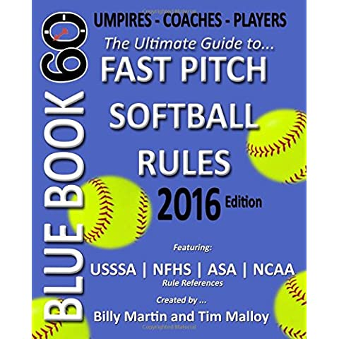 Bluebook 60: The Ultimate Guide to Ncaa - Nfhs - Asa - Usssa Fast Pitch Softball Rules