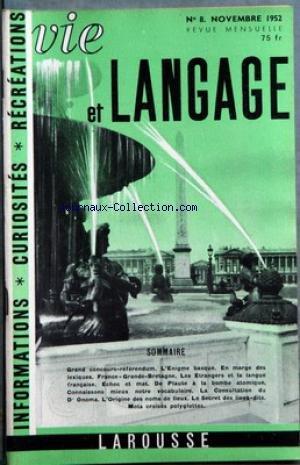 vie-et-langage-no-8-du-01-11-1952-sommaire-grand-concours-referendum-l-39-enigme-basque-par-rene-lafon-en-marge-des-lexiques-par-charles-bruneau-des-araignees-au-plafond-ou-des-chauves-souris-dans-le-clocher-mystere-au-cafe-france-grande-bretagne-par-m-m-dubois-les-etrangers-et-la-langue-francaise-par-le-chevallier-l-39-origine-des-noms-de-lieux-par-a-dauzat-echec-et-mat-par-g-waringhien-de-plaute-a-la-bombe-atomique-proverbes-basques-connaissons-mieux-notre-vocabulaire-pa