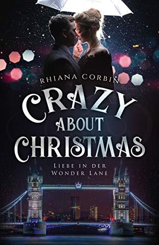 Crazy about Christmas: Liebe in der Wonder Lane von [Corbin, Rhiana]