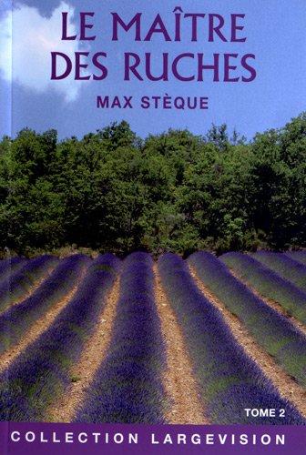 Le maître des ruches : Souvenirs d'un apiculteur en Provence Tome 2