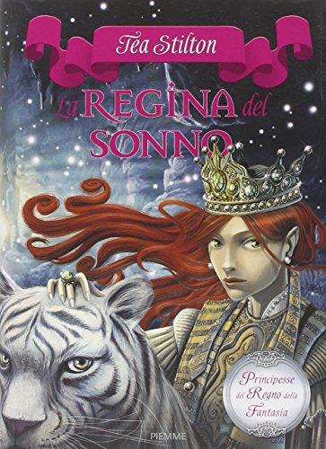 La regina del sonno. Principesse del regno della fantasia: 6