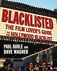 Blacklisted: The Film Lover's Guide to the Hollywood Blacklist by Dave Wagner (2003-11-17)